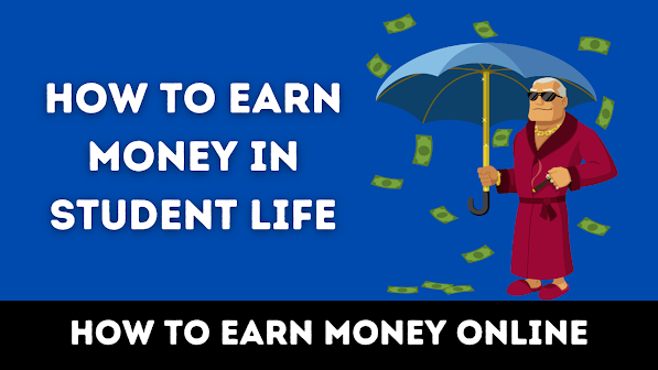 how to earn money in student life